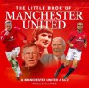The Little Book of Manchester United - Michael Heatley