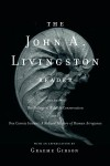 The John A. Livingston Reader: The Fallacy of Wildlife Conservation and One Cosmic Instant: A Natural History of Human Arrogance - John A. Livingston, Graeme Gibson