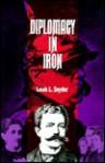 Diplomacy in Iron: The Life of Herbert von Bismarck - Louis L. Snyder