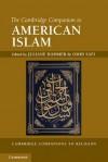 The Cambridge Companion to American Islam (Cambridge Companions to Religion) - Juliane Hammer, Omid Safi