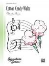 Cotton Candy Waltz - Alfred Publishing Company Inc.