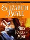 This Rake of Mine (Bachelor, #2) - Elizabeth Boyle