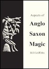 Aspects of Anglo-Saxon Magic - Bill Griffiths