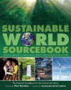 Sustainable World SourceBook: Critical Issues, Viable Solutions, Resources for Action - Sustainable World Coalition, Paul Hawken