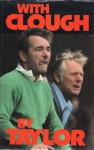 With Clough - Peter Taylor, Mike Langley