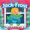 The Tale Of Jack Frost - Marcia Thornton Jones, Priscilla Burris