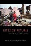 Rites of Return: Diaspora Poetics and the Politics of Memory - Marianne Hirsch, Nancy K. Miller
