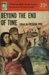 Beyond the End of Time - Robert A. Heinlein, Arthur C. Clarke, Isaac Asimov, Frederik Pohl, Jack Finney, S. Fowler Wright, Cordwainer Smith, Harry Harrison, A.E. van Vogt, C.M. Kornbluth, John Wyndham, Judith Merril, Donald A. Wollheim, H.L. Gold, Murray Leinster, Raymond Z. Gallun, Dave Dryfoos
