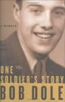 One Soldier's Story: A Memoir - Bob Dole