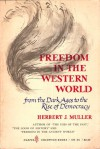 Freedom in the Western World: From the Dark Ages to the Rise of Democracy - Herbert J. Muller