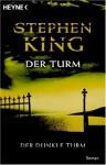 Der Turm (Der dunkle Turm, #7) - Stephen King, Wulf Bergner