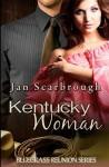 Kentucky Woman: Bluegrass Reunion Series - Jan Scarbrough