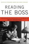 Reading the Boss: Interdisciplinary Approaches to the Works of Bruce Springsteen - Roxanne Harde, Irwin Streight