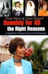 Running for All the Right Reasons: A Saudi-Born Woman's Pursuit of Democracy - Ferial Masry, Susan Chenard