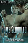 Home Schooled: Gay Romance - Dick Parker