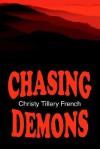 Chasing Demons - Christy Tillery French