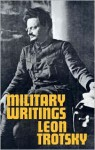 Military Writings - Leon Trotsky, John G. Wright