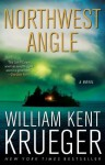 Northwest Angle: A Novel (Cork O'Connor Mystery Series) - William Kent Krueger