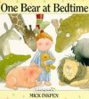 One Bear at Bedtime - Mick Inkpen