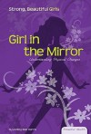 Girl in the Mirror: Understanding Physical Changes - Ashley Rae Harris
