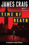 Time of Death: An Inspector Carlyle Mystery (Inspector Carlyle Mysteries) - James Craig