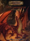The Draconomicon (Dungeons & Dragons d20 3.5 Fantasy Roleplaying) - Andy Collins, Skip Williams, James Wyatt