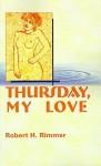 Thursday, My Love - Robert H. Rimmer