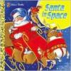 Santa in Space (Golden Storybook) - Jack Silbert