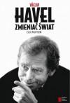 Zmieniać świat. Eseje polityczne - Václav Havel