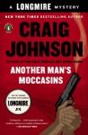 Another Man's Moccasins: A Walt Longmire Mystery (Walt Longmire Mysteries) - Craig Johnson