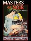 Masters of Noir: Volume Three - John D. MacDonald, Lawrence Block, Ed McBain, Hal Ellson