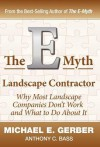 The E-Myth Landscape Contractor - Michael E. Gerber, Anthony C. Bass