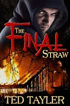The Final Straw - Ted Tayler