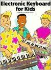 Electronic Keyboard for Kids - Sandra Levy, Barbara Siegel