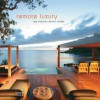 Remote Luxury: Top Resorts Down Under - Sabina Marreiros, Janelle McCulloch, Markus Bachmann