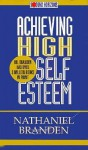 Achieving High Self Esteem - Nathaniel Branden