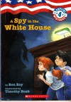 A Spy in the White House (Capital Series, Book #4) - Ron Roy, Timothy Bush