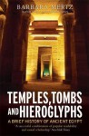 Temples, Tombs and Hieroglyphs: A Brief History of Ancient Egypt - Barbara Mertz