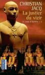 La Justice du Vizir (le juge d'Egypte, #3) - Christian Jacq