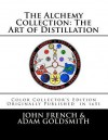 The Alchemy Collection: The Art of Distillation by John French - John French, Adam Goldsmith