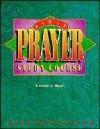 Bible Prayer Study Course - Kenneth E. Hagin