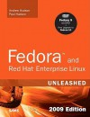Fedora and Red Hat Enterprise Linux Unleashed: 2010 Edition: Covering Fedora 12, Centos 5.3 and Red Hat Enterprise Linux 5 - Andrew Hudson, Paul Hudson, Tammy Fox