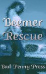 Beemer Rescue - Bad Penny Press