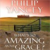 What's So Amazing about Grace? (MP3 Book) - Philip Yancey
