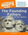The Complete Idiot's Guide to the Founding Fathers: and the Birth of our Nation - Ray Raphael