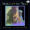 Switch on the Night - Ray Bradbury, Leo Dillon, Diane Dillon