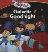 Disney's Little Einsteins: Galactic Goodnight (Disney's Little Einsteins Mission) - Susan Ring, Kirk Albert Etienne