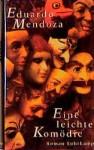 Eine leichte Komödie - Eduardo Mendoza, Peter Schwaar
