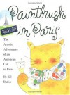Paintbrush in Paris: The Artistic Adventures of an American Cat in Paris - Jill Butler