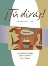 Tu diras (with Audio CD) (Tú dirás) - Ana Martínez-Lage, Harry L. Rosser, John R. Gutiérrez